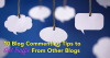 10 Blog Commenting Tips To Get Traffic From Other Blogs