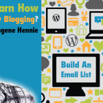 Want to Make Money Blogging? Build An Email List